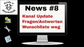 News 8 - Kanal Updates, Fragen und Antworten, Wunschliste weg