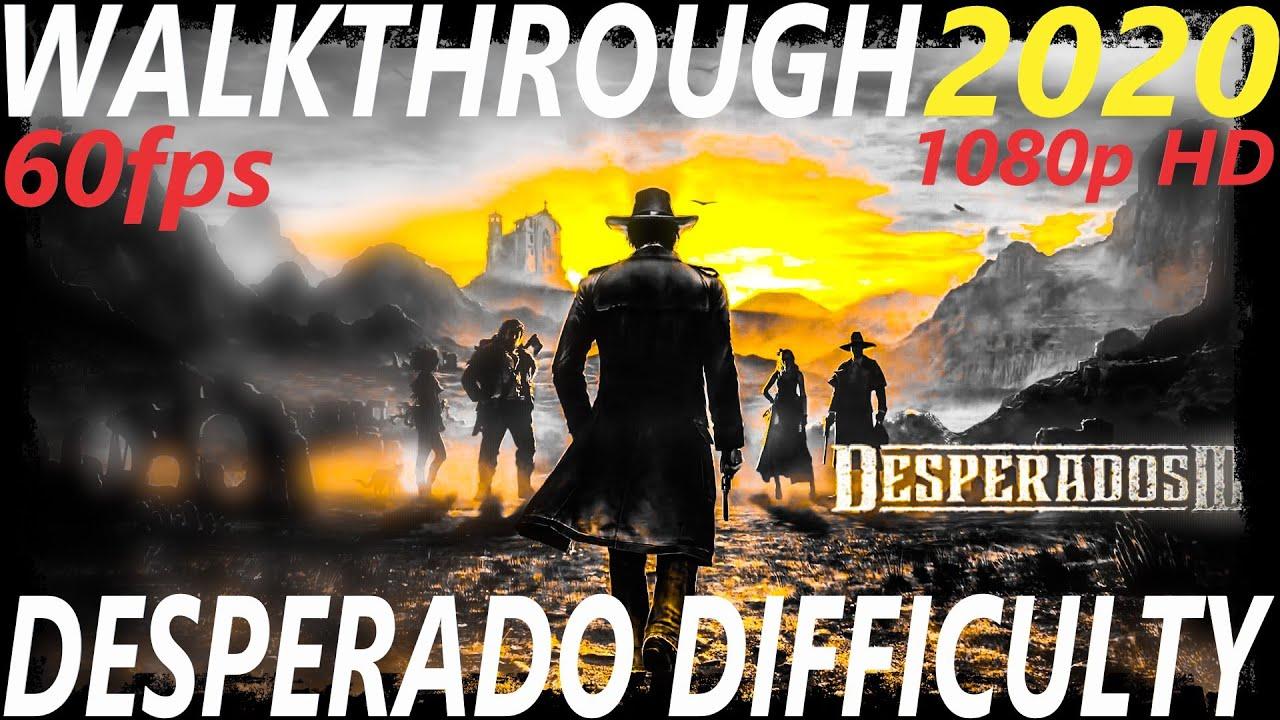 Desperados 3 Desperado Difficulty Hardest Diffiuculty Las Piedras Chapter 2 Mission 14 Youtube