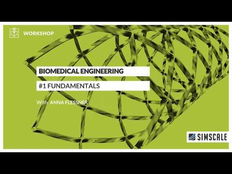 Biomedical Engineering Workshop: Session 1 - Fundamentals of Biomedical Engineering