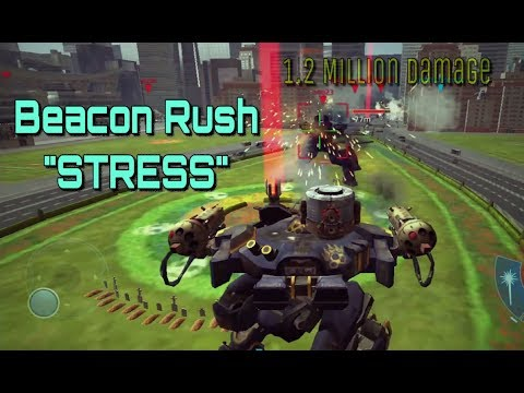 "War Robots - Beacon Rush ""STRESS""/1.2 million Damage/Good and Bad Decisions!!!!"