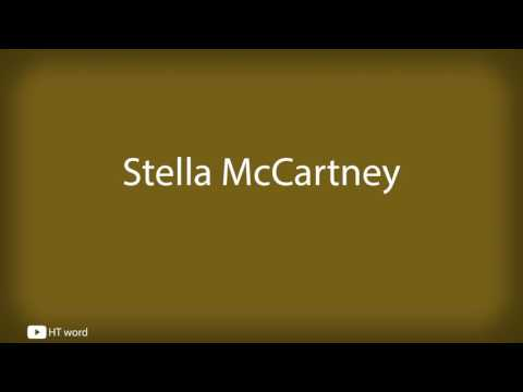 How To Pronounce Stella McCartney