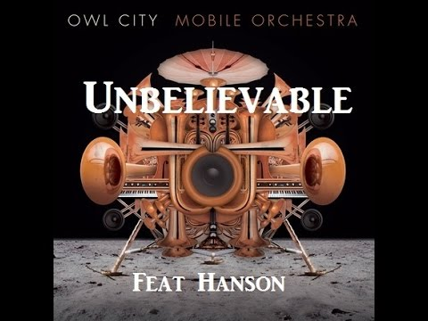 Owl City - Unbelievable feat Hanson W/Lyrics mp3
