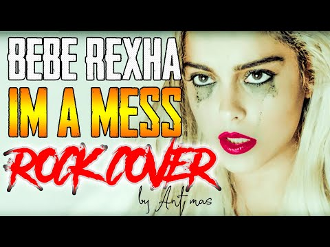 Bebe Rexha - I'm A Mess (Rock Cover By Ant Mas)