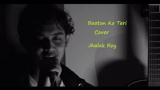 Baaton ko teri From All is well Cover by Jhalak Roy