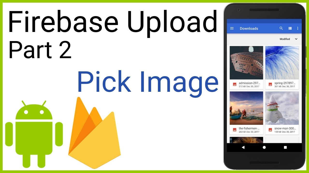 Firebase Storage - Upload and Retrieve Images - Part 2 - PICK IMAGE FROM  DEVICE - Android Studio