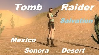 Tomb Raider Salvation (Part 6)-Sonora Desert walkthrough