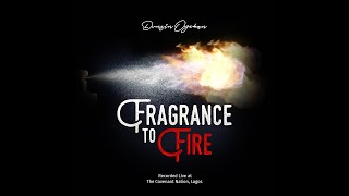 Dunsin Oyekan - Fragrance To Fire - music Video