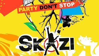 Skazi - Party Don't Stop (Official Audio)