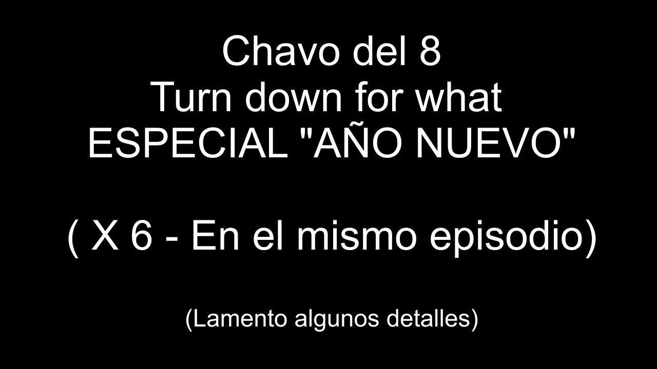 Los mejore Turn Down For What del chavo del 8