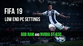 How to play FIFA 19 in low-end PC with high FPS - Run FIFA 19 in 4GB RAM (GT 630) in 60FPS