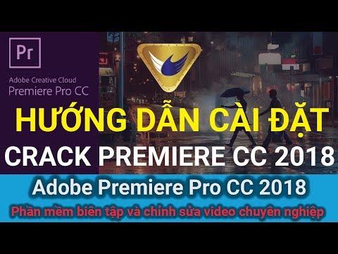 Hướng Dẫn Cài Adobe Premiere Pro CC 2018, Phần Mềm Dựng Phim Tốt Nhất