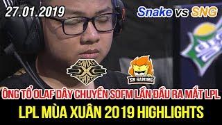 [LPL 2019] Snake vs SNG Game 1 Highlights   Ông tổ Olaf Dây Chuyền SofM lần đầu xuất hiện tại LPL