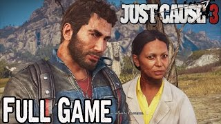 Just Cause 3 Full Game Walkthrough  - Act 1,2,3 Story Missions