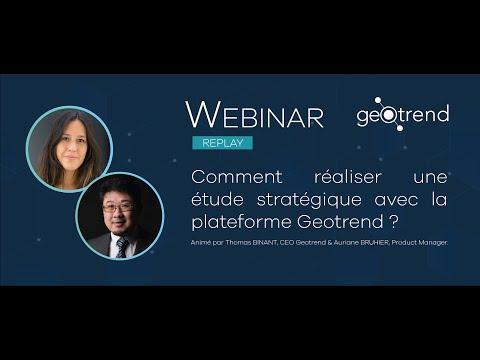 Live Webinar #2 - Comment réaliser une étude stratégique avec la plateforme Geotrend ?