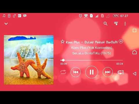 Koes Plus (Yok Koeswoyo) - BuLaN PeNuH BerDuRi