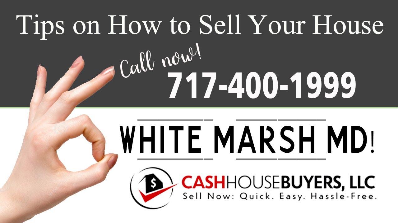 Tips Sell House Fast White Marsh | Call 7174001999 | We Buy Houses White Marsh