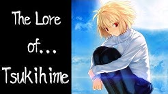 The Lore of Tsukihime - Part 1