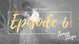 TEMAN KE SURGA - Episode 6 (Web Drama)