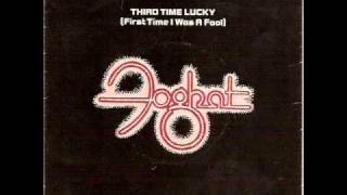 Watch Foghat Third Time Lucky first Time I Was A Fool video