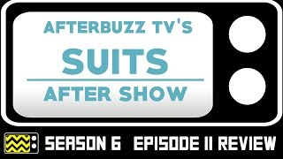Suits Season 6 Episode 11 Review & After Show | AfterBuzz TV