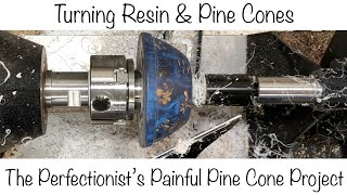 Woodturning: Pine Cone Resin Bowl - The Perfectionist's Painful Pine Cone Project