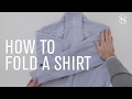 How To Fold A Dress Shirt - He Spoke Style