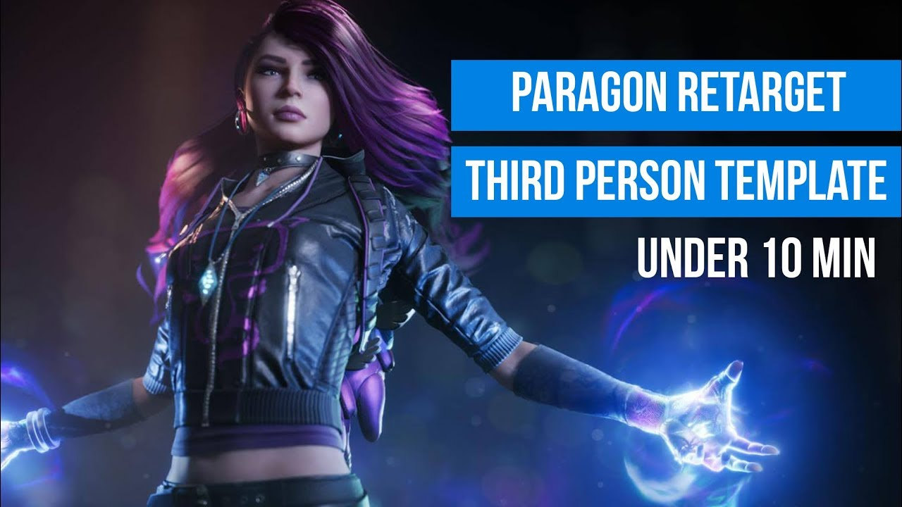 UE4 Tutorial - Paragon Character Retarget onto the Third Person Template in  under 10 minutes!