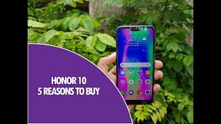 5 Reasons to Buy Honor 10