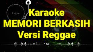 [5.30 MB] Karaoke MEMORI BERKASIH Versi Reggae