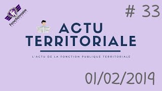 ACTU TERRITORIALE #33 : 01/02/2019