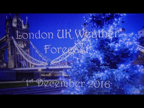 London UK Weather Forecast - 1st December 2016