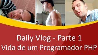 Daily Vlog - Um dia na vida de um Programador PHP Independente - Parte 1