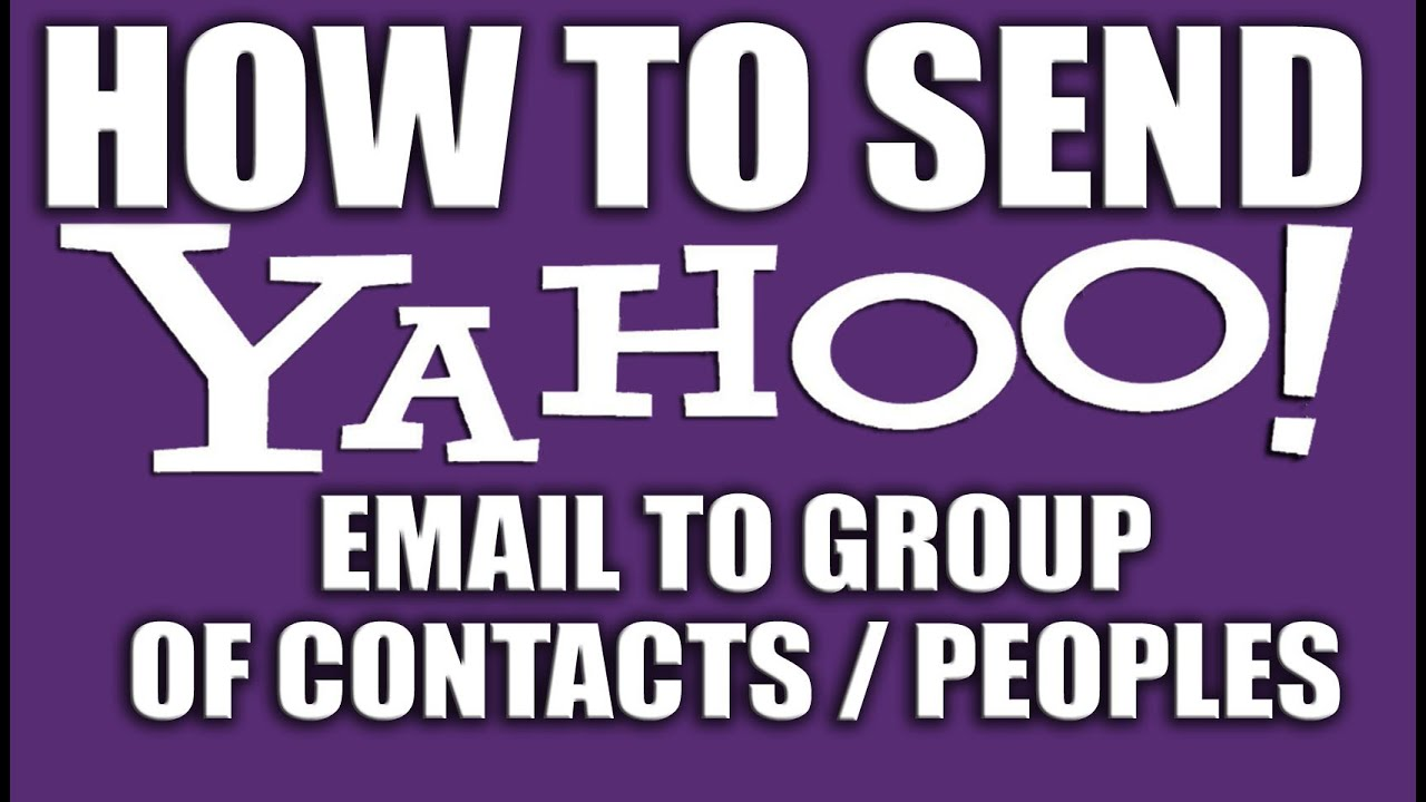 How to send yahoo emails to group of contacts 2016 youtube emails to group of contacts 2016 kristyandbryce Image collections
