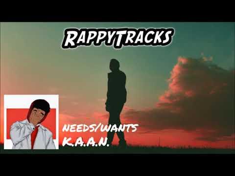 K.A.A.N - Needs/Wants ( Prod. Black Diamond)