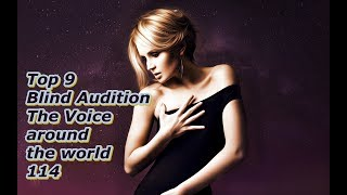 Top 9 Blind Audition (The Voice around the world 114)