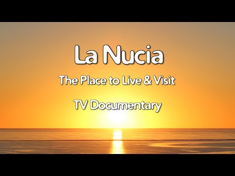 Costa Blanca Movie La Nucia TV Documentary 2017 The Place To Live & Visit (14 Min)