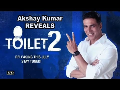 """Toilet 2"" Coming Soon - Akshay Kumar REVEALS"