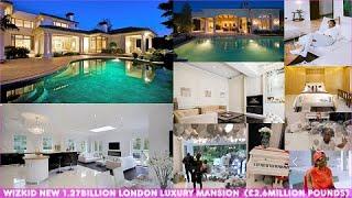 Wizkid 1.27billion London luxury mansion in 2020  (£2.6 million pounds)