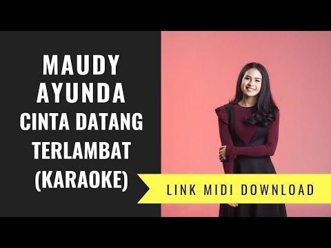 Maudy Ayunda - Cinta Datang Terlambat (Karaoke/Midi Download)