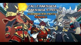 Calle Rakshasa Zhen Hun Jie (Rakshasa Street) Trailer Continue 2°Parte Temporada 2