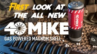 Game Changing 40mm Shell - The 40 Mike Gas Powered Magnum Shell - Airsoft Innovations