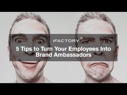 5 Tips to Turn Your Employees Into Brand Ambassadors
