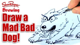 How to draw a mad, bad, evil, slavering dog!