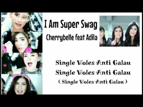 Cherrybelle - I Am Super Swag (feat Adila) - Lyrics Video