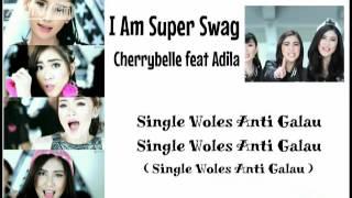 Video Cherrybelle - I Am Super Swag (feat Adila) - Lyrics Video download MP3, 3GP, MP4, WEBM, AVI, FLV Desember 2017