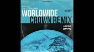 worldwide (Crown remix) - Sunwun ft Cee Knowledge  *IBMCS EXCLUSIVE*
