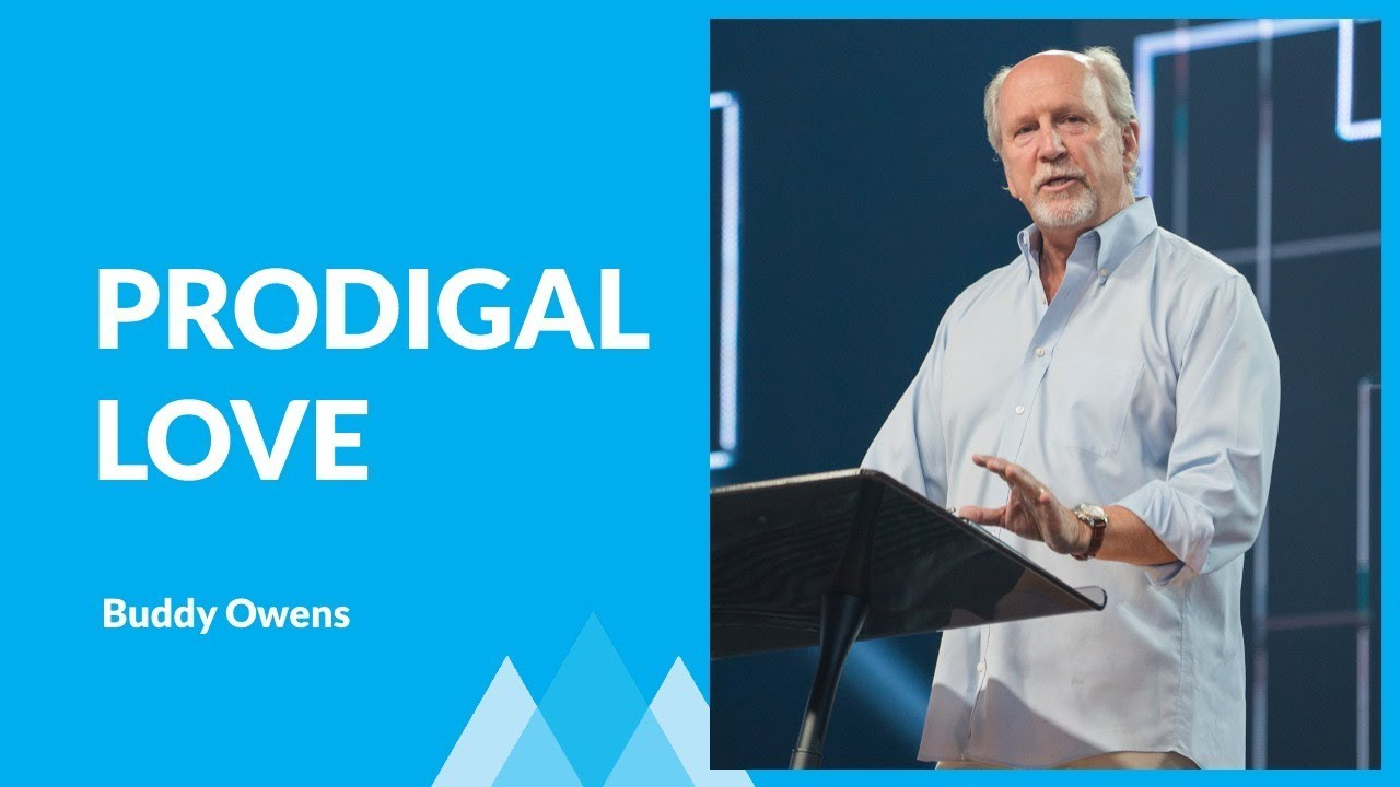 Discover The Prodigal Love of The Father with Pastor Buddy Owens