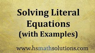 Solving Literal Equations and Formulas