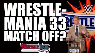Backstage Heat On TNA Star! BIG WWE Wrestlemania 33 Match Cancelled? | WrestleTalk News Feb. 2017(Backstage heat on TNA star, big WWE Wrestlemania 33 match cancelled and more in this WrestleTalk News Feb. 2017... Subscribe to WrestleTalk for daily ..., 2017-02-23T18:16:17.000Z)