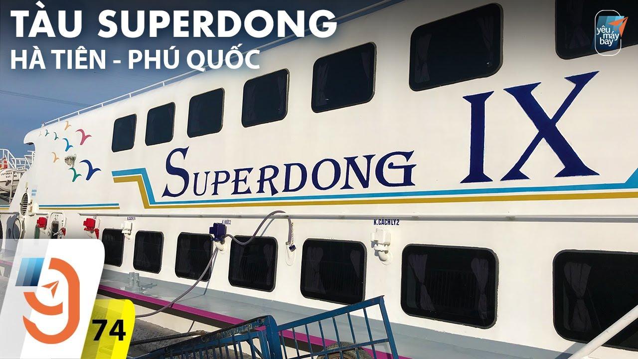 [M9] #74: Đi tàu cao tốc Superdong từ Hà Tiên đến Phú Quốc   Yêu Máy Bay